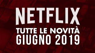 Nuovi Film e Serie TV in uscita su Netflix a giugno 2019