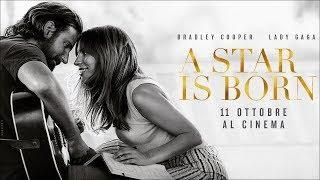 A Star is Born - Dall'11 Ottobre al cinema