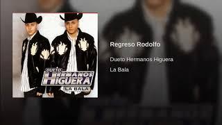 Dueto Hermanos Higuera - Regreso Rodolfo