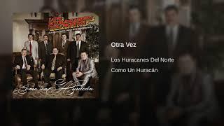 Los Huracanes Del Norte - Otra Vez