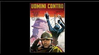 ???? UOMINI CONTRO diretto da Francesco Rosi (1970) - FILM COMPLETO